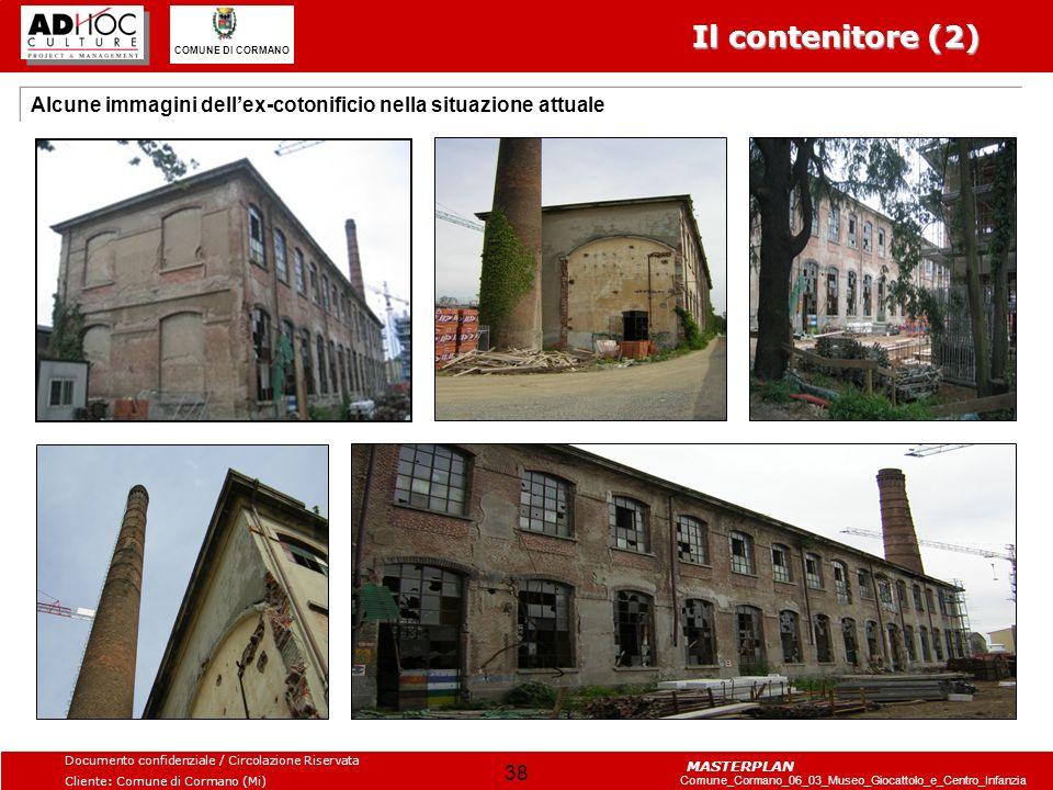 Il contenitore (2) Alcune immagini dell'ex-cotonificio nella situazione attuale