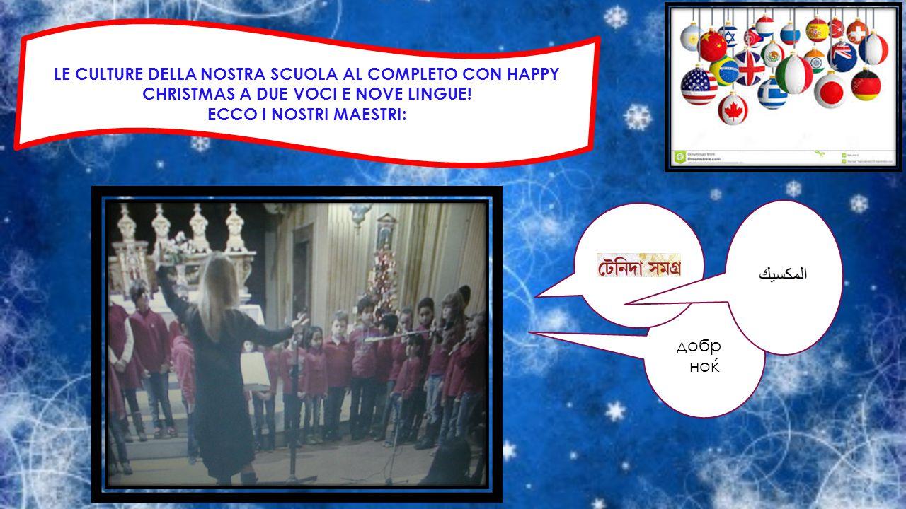 LE CULTURE DELLA NOSTRA SCUOLA AL COMPLETO CON HAPPY CHRISTMAS A DUE VOCI E NOVE LINGUE!
