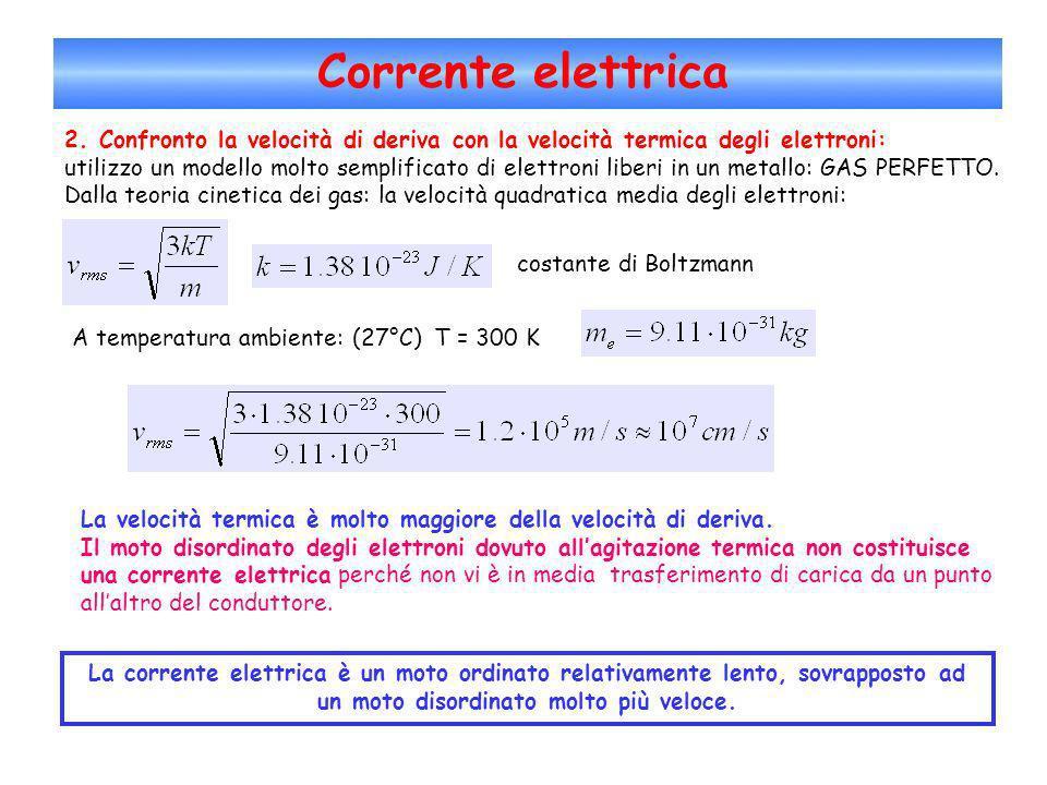 Corrente elettrica2. Confronto la velocità di deriva con la velocità termica degli elettroni: