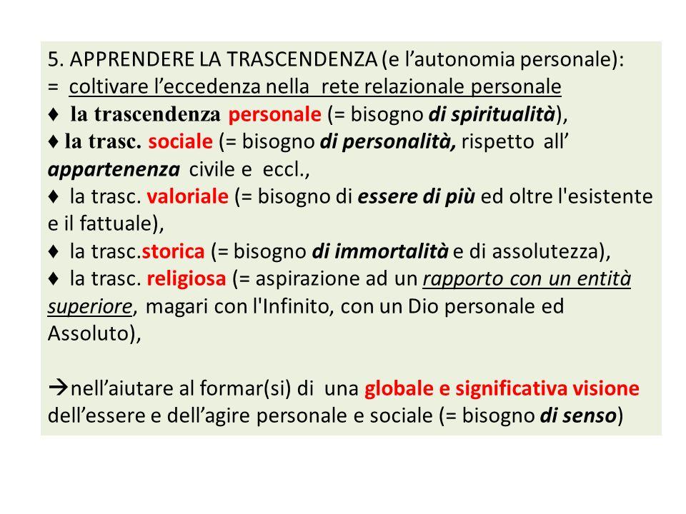 5. APPRENDERE LA TRASCENDENZA (e l'autonomia personale):