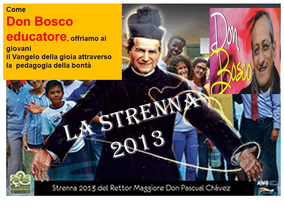 La strenna 2013 Don Bosco educatore, offriamo ai giovani Come
