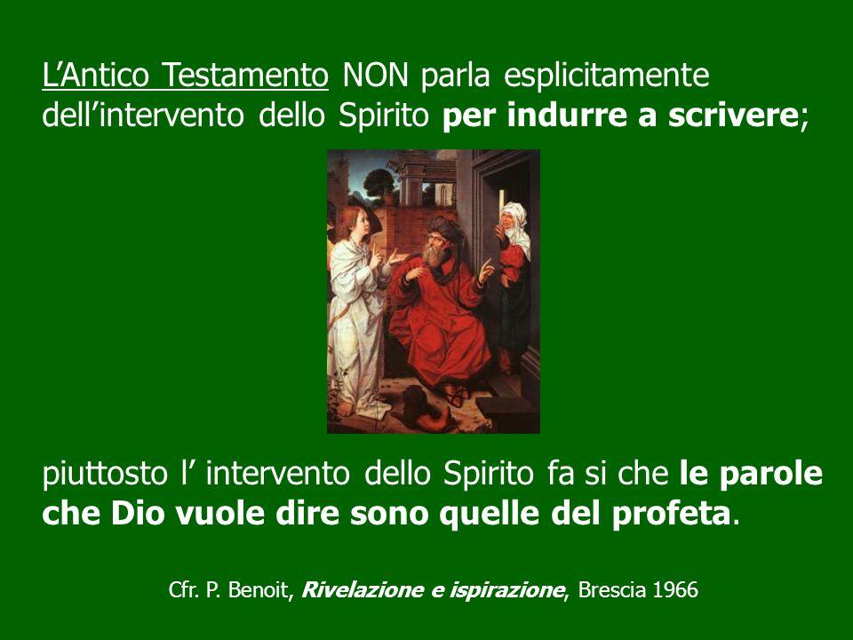 Cfr. P. Benoit, Rivelazione e ispirazione, Brescia 1966
