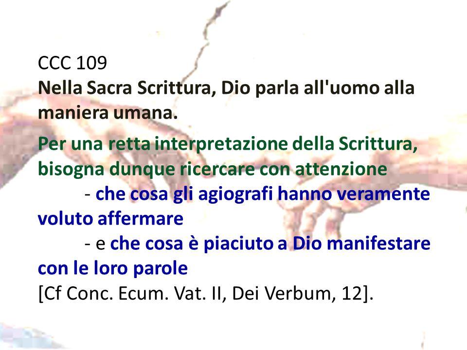 CCC 109 Nella Sacra Scrittura, Dio parla all uomo alla maniera umana.