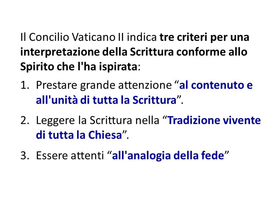Il Concilio Vaticano II indica tre criteri per una interpretazione della Scrittura conforme allo Spirito che l ha ispirata: