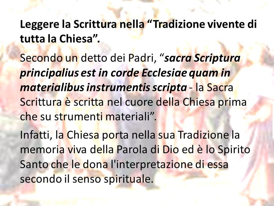 Leggere la Scrittura nella Tradizione vivente di tutta la Chiesa .