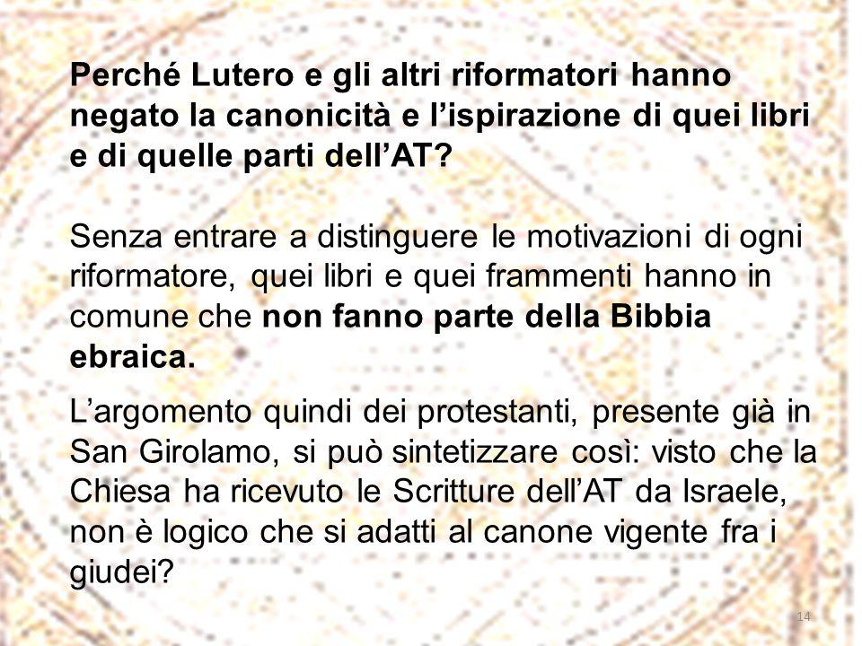 Perché Lutero e gli altri riformatori hanno negato la canonicità e l'ispirazione di quei libri e di quelle parti dell'AT