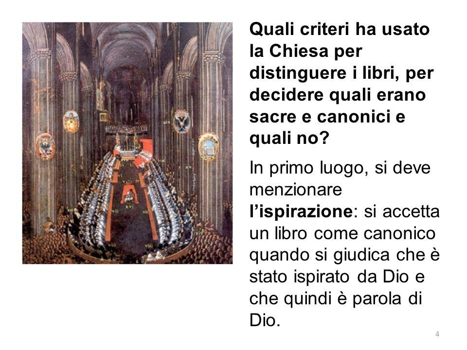 Quali criteri ha usato la Chiesa per distinguere i libri, per decidere quali erano sacre e canonici e quali no