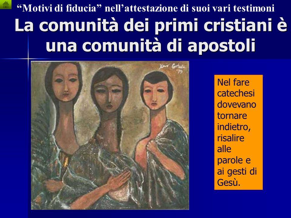 La comunità dei primi cristiani è una comunità di apostoli