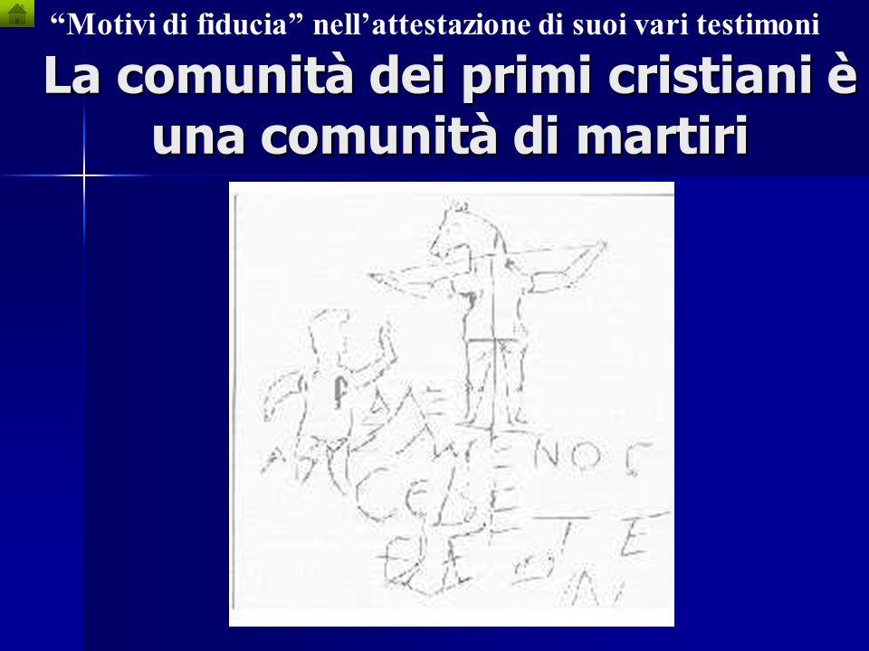 La comunità dei primi cristiani è una comunità di martiri