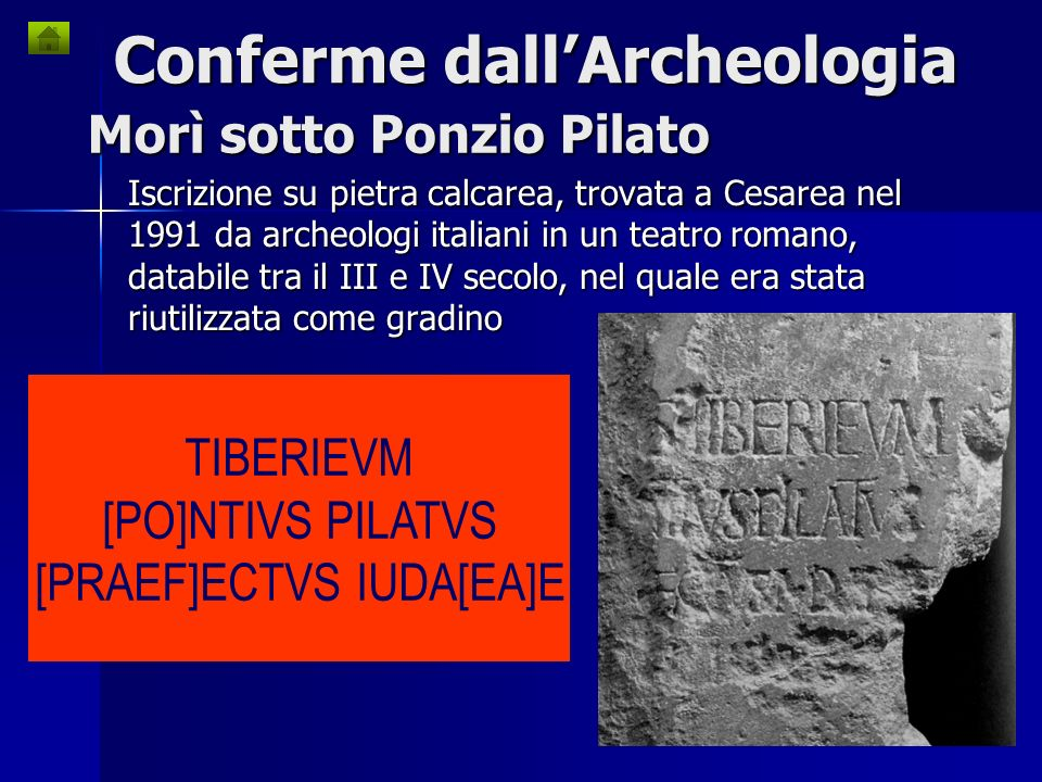 Morì sotto Ponzio Pilato
