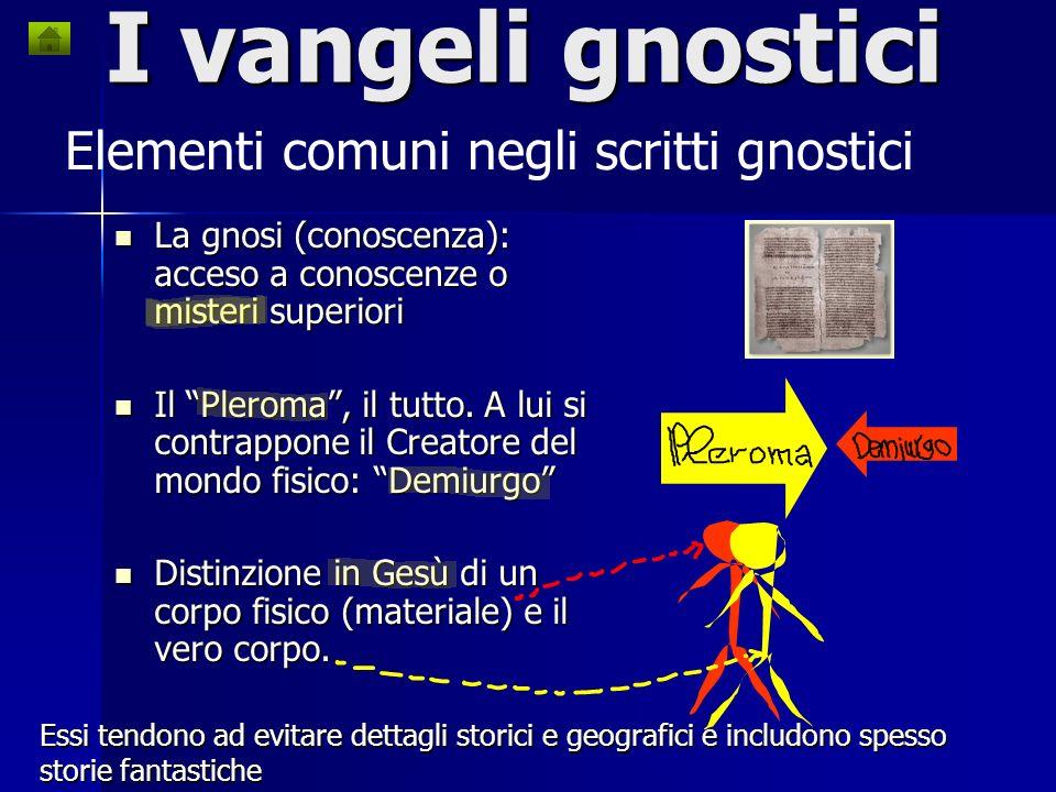 I vangeli gnostici Elementi comuni negli scritti gnostici