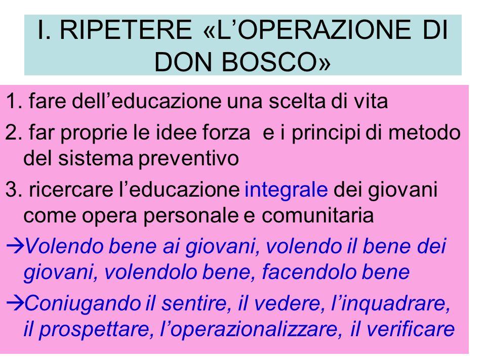 I. RIPETERE «L'OPERAZIONE DI DON BOSCO»
