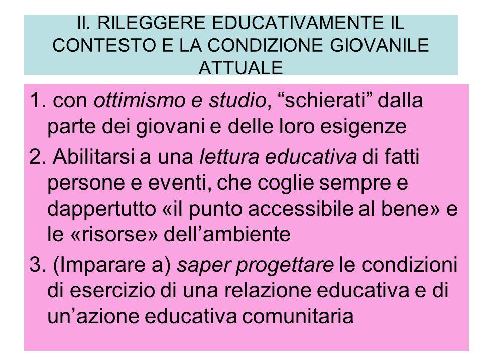 II. RILEGGERE EDUCATIVAMENTE IL CONTESTO E LA CONDIZIONE GIOVANILE ATTUALE