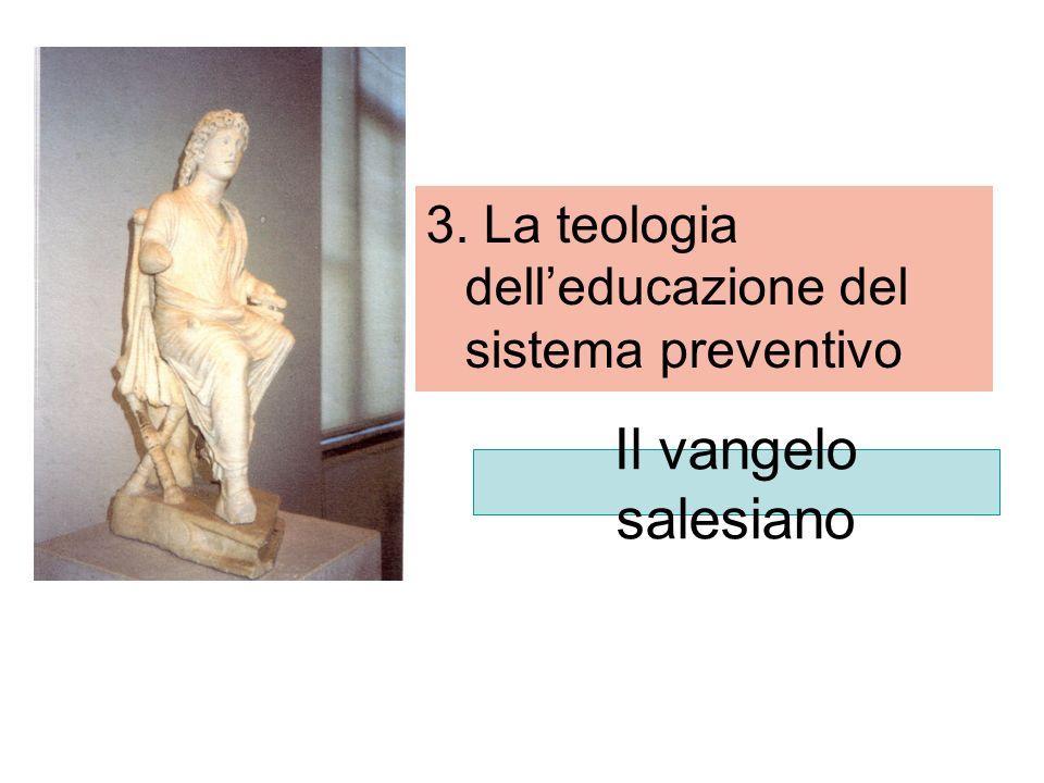 3. La teologia dell'educazione del sistema preventivo