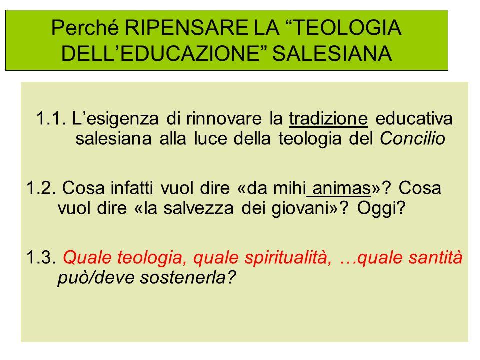 Perché RIPENSARE LA TEOLOGIA DELL'EDUCAZIONE SALESIANA