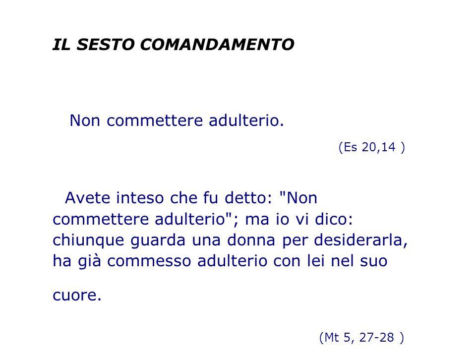 IL SESTO COMANDAMENTO Non commettere adulterio