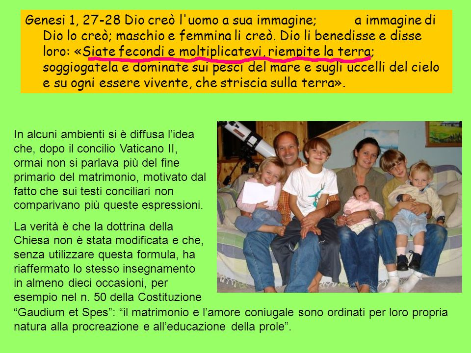 Genesi 1, 27-28 Dio creò l uomo a sua immagine;