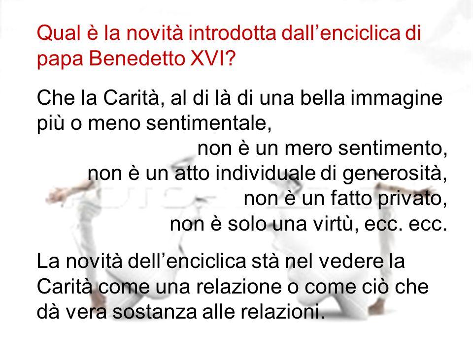 Qual è la novità introdotta dall'enciclica di papa Benedetto XVI