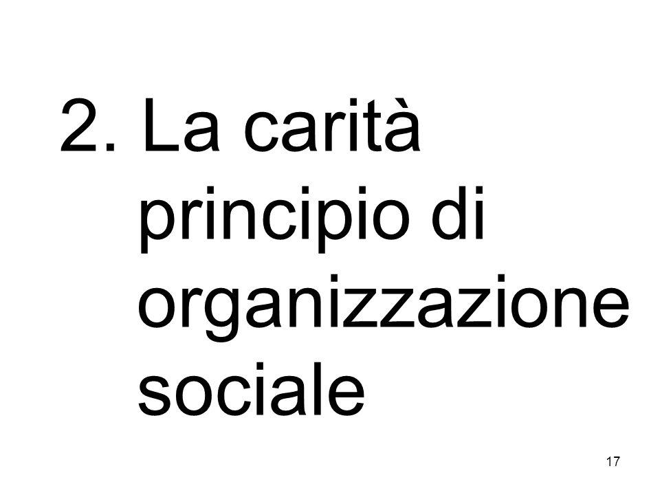 2. La carità principio di organizzazione sociale