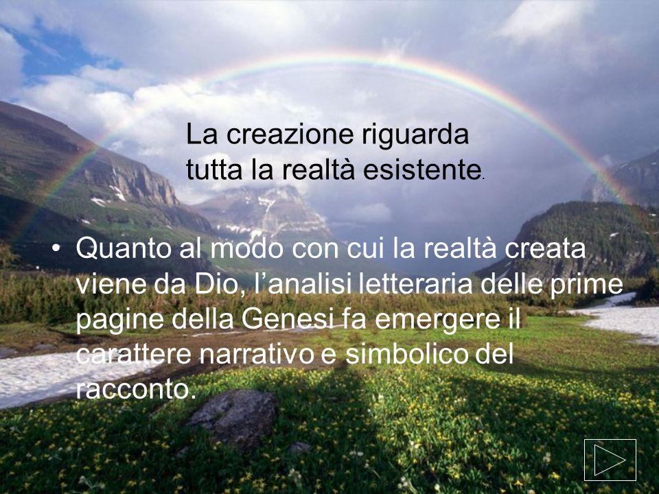 La creazione riguarda tutta la realtà esistente.