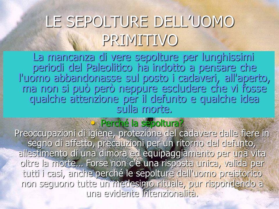 LE SEPOLTURE DELL'UOMO PRIMITIVO