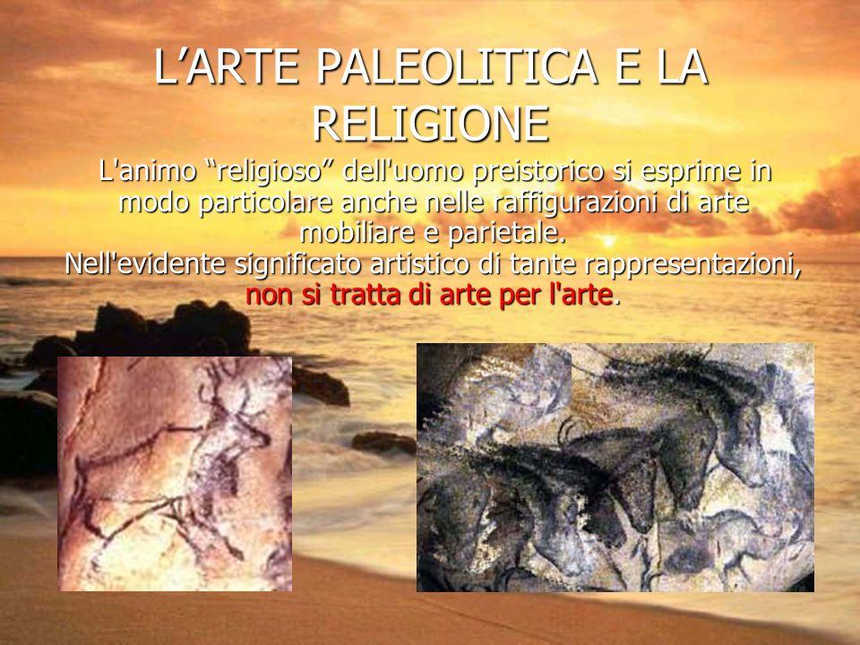 L'ARTE PALEOLITICA E LA RELIGIONE