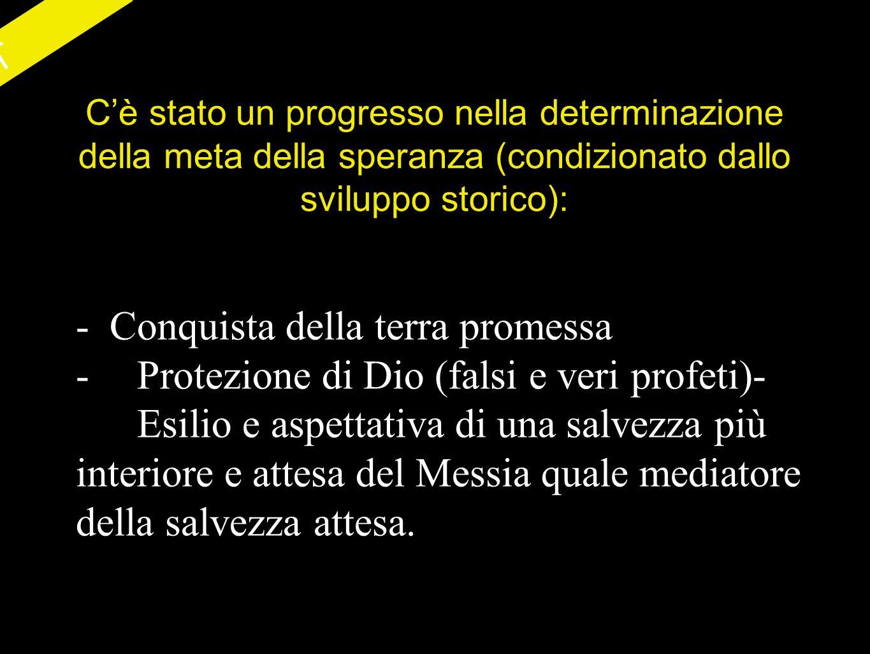 - Conquista della terra promessa