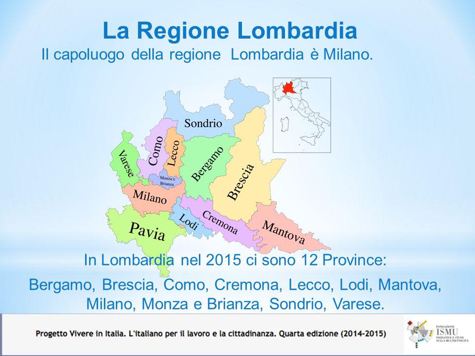 In Lombardia nel 2015 ci sono 12 Province: