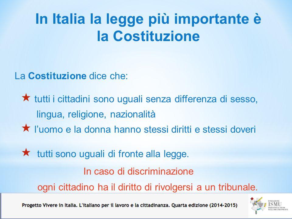 In Italia la legge più importante è la Costituzione