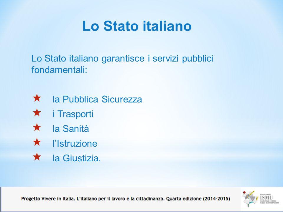 Lo Stato italiano Lo Stato italiano garantisce i servizi pubblici fondamentali: la Pubblica Sicurezza.