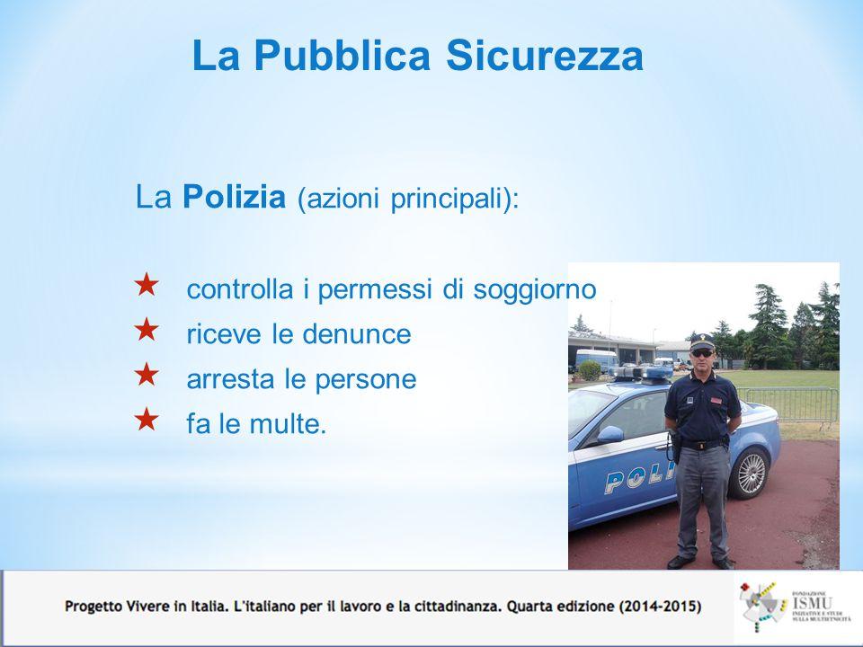 La Pubblica Sicurezza La Polizia (azioni principali):