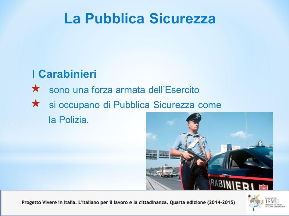 La Pubblica Sicurezza I Carabinieri