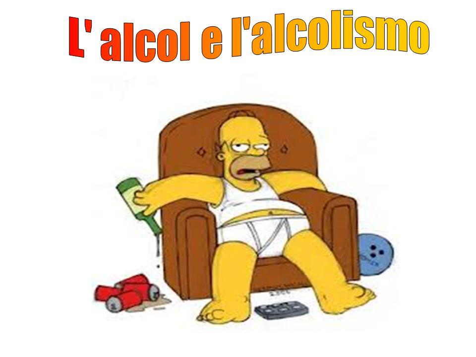 L alcol e l alcolismo