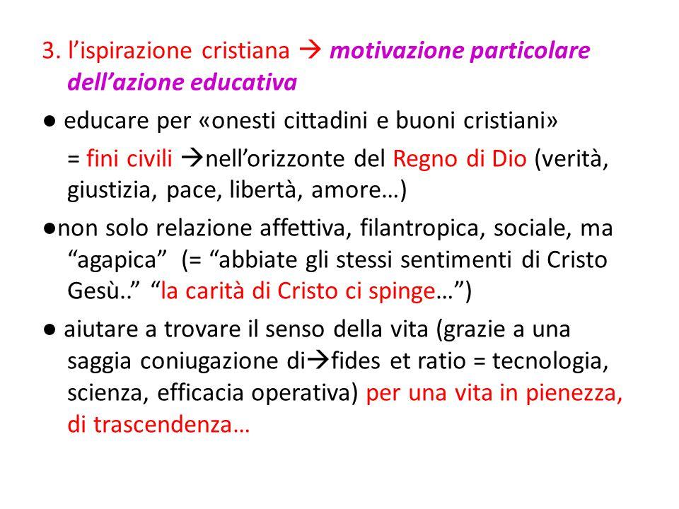 3. l'ispirazione cristiana  motivazione particolare dell'azione educativa