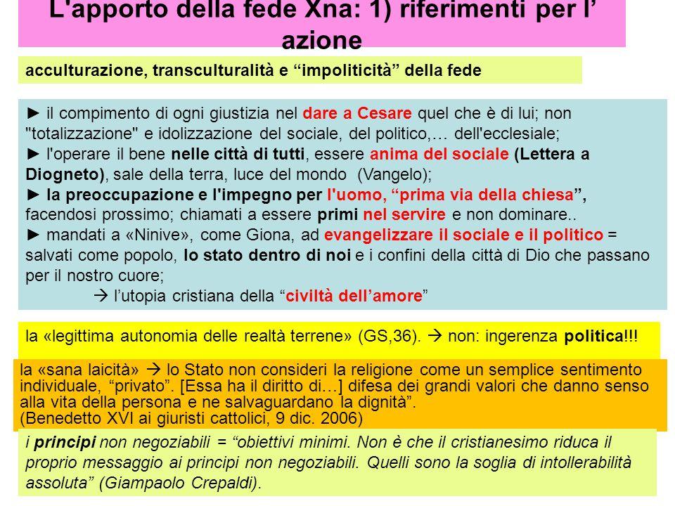 L apporto della fede Xna: 1) riferimenti per l' azione