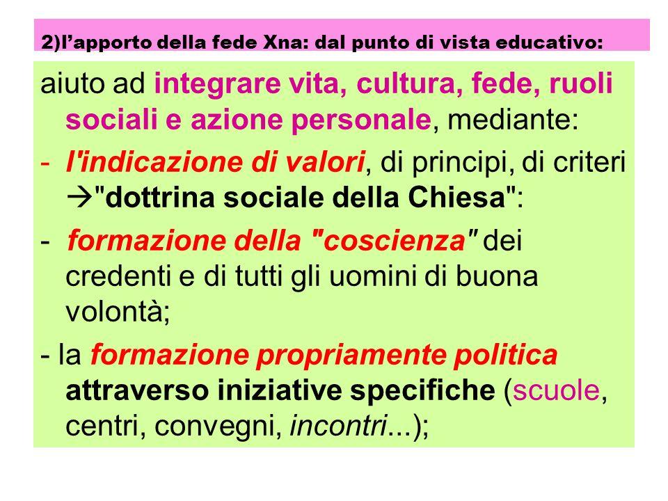 2)l'apporto della fede Xna: dal punto di vista educativo: