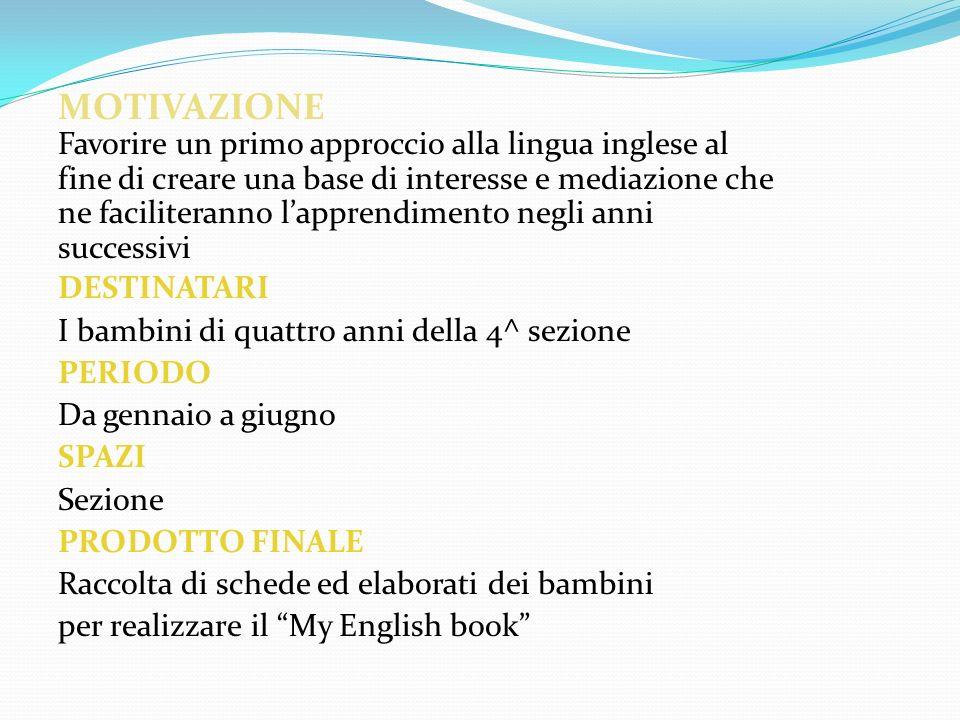 MOTIVAZIONE Favorire un primo approccio alla lingua inglese al