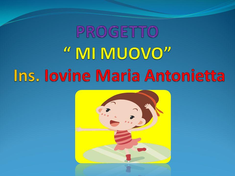 PROGETTO MI MUOVO Ins. Iovine Maria Antonietta