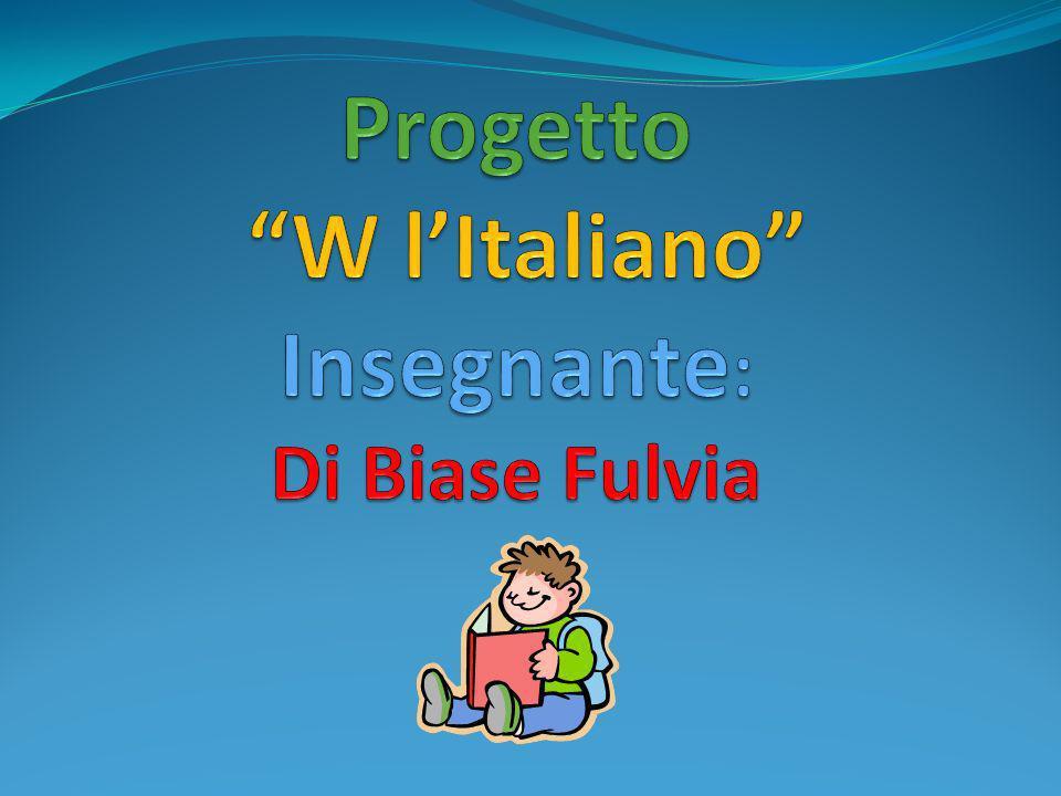 Progetto W l'Italiano Insegnante: Di Biase Fulvia