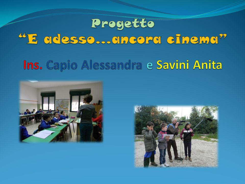 Progetto E adesso…ancora cinema Ins. Capio Alessandra e Savini Anita