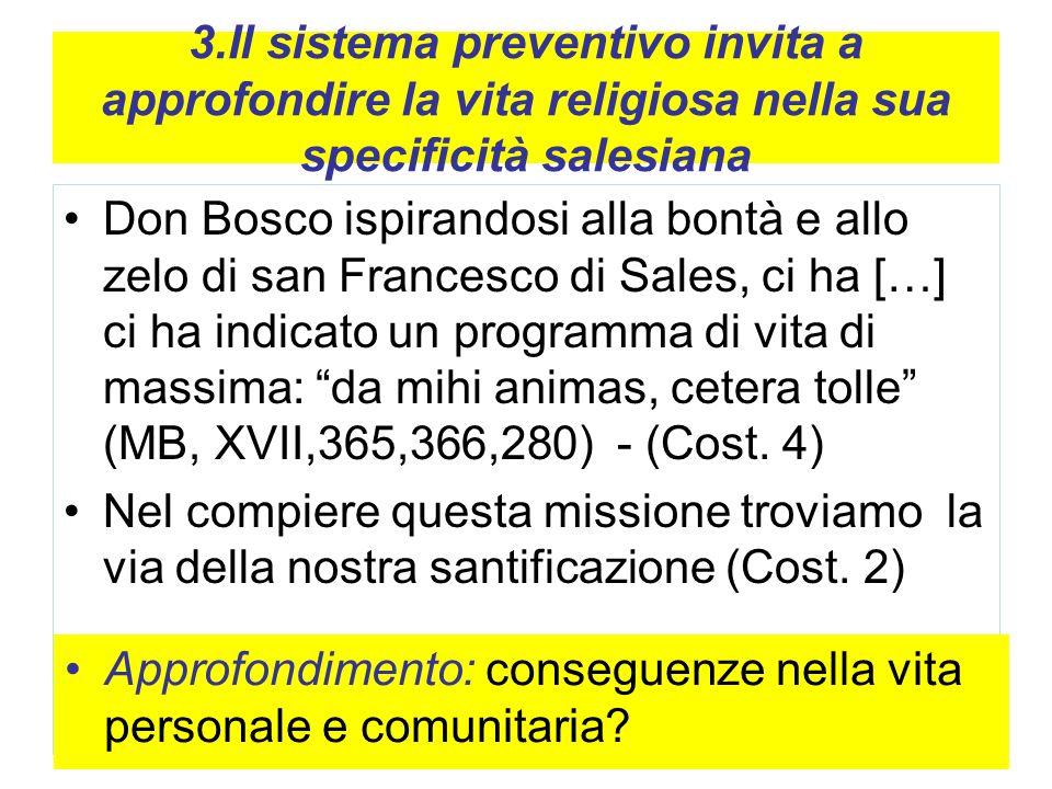 3.Il sistema preventivo invita a approfondire la vita religiosa nella sua specificità salesiana