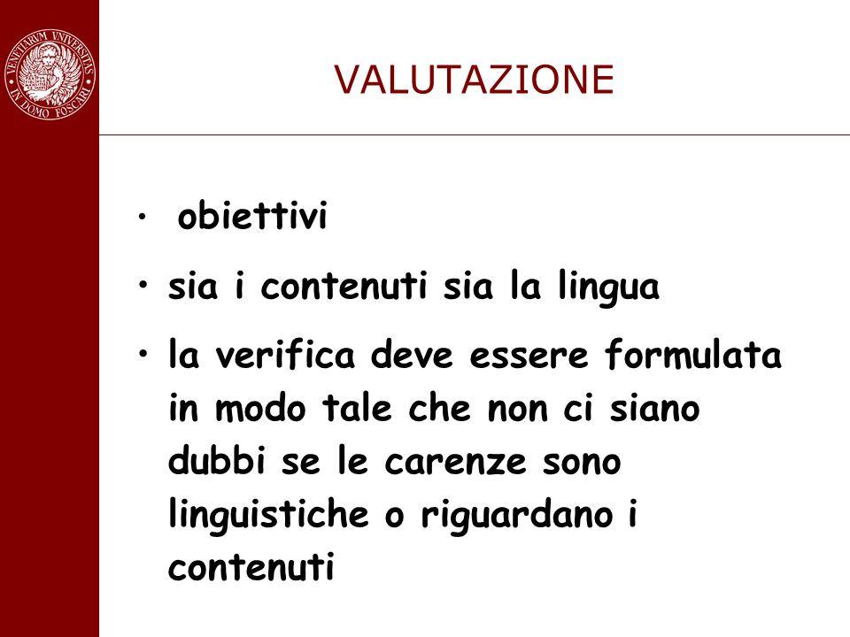 VALUTAZIONE sia i contenuti sia la lingua