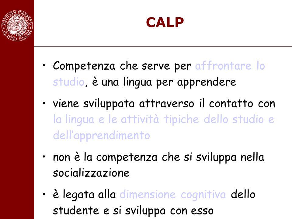 CALP Competenza che serve per affrontare lo studio, è una lingua per apprendere.