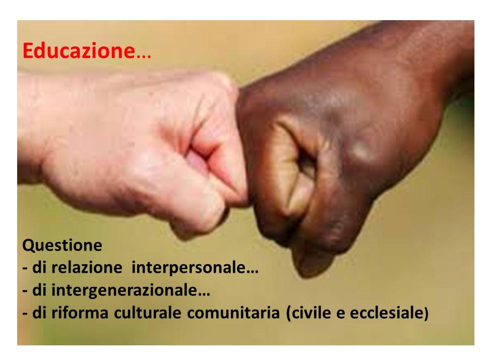 Educazione… Questione - di relazione interpersonale…