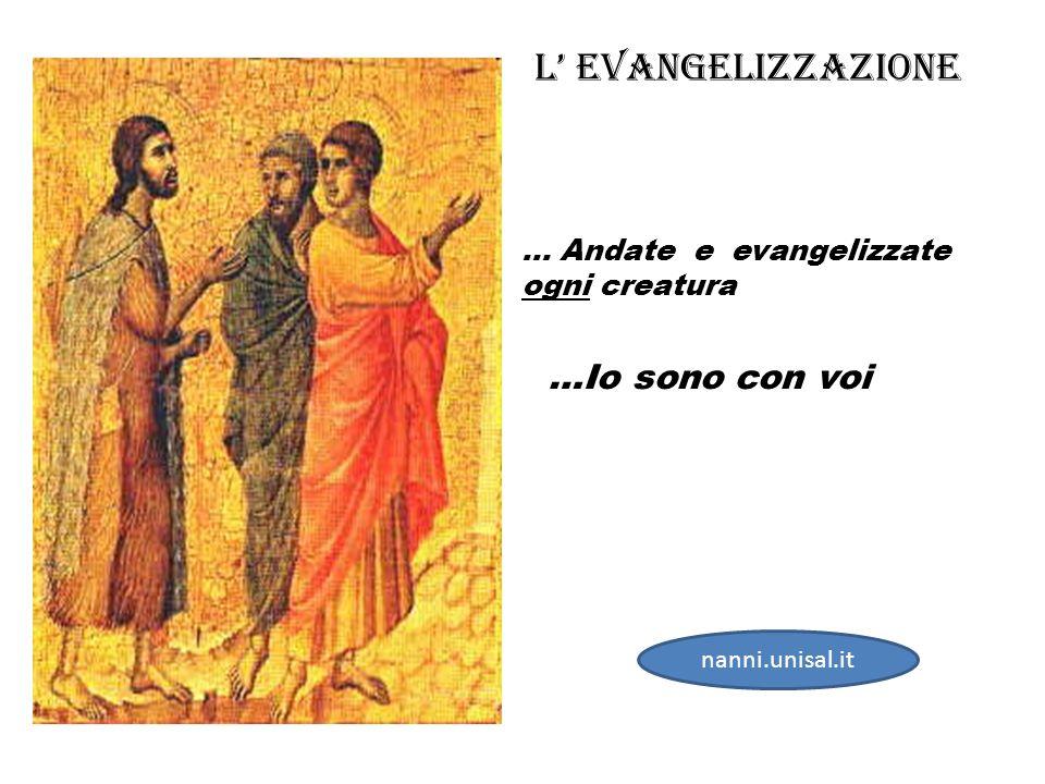 L' Evangelizzazione …Io sono con voi