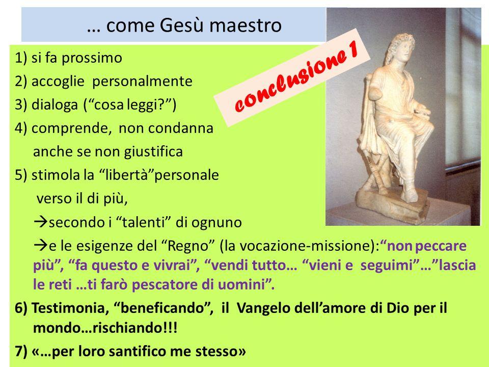 … come Gesù maestro 1) si fa prossimo Conclusione 1