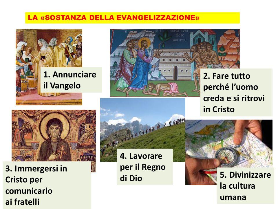 2. Fare tutto perché l'uomo creda e si ritrovi in Cristo