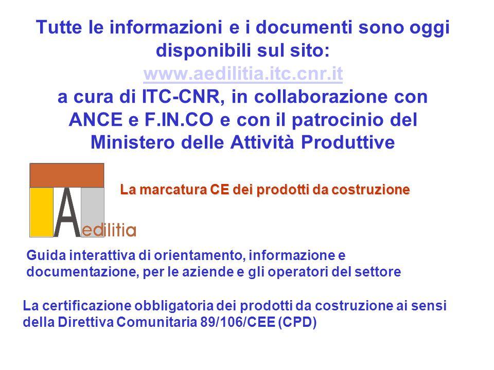 Tutte le informazioni e i documenti sono oggi disponibili sul sito: www.aedilitia.itc.cnr.it a cura di ITC-CNR, in collaborazione con ANCE e F.IN.CO e con il patrocinio del Ministero delle Attività Produttive