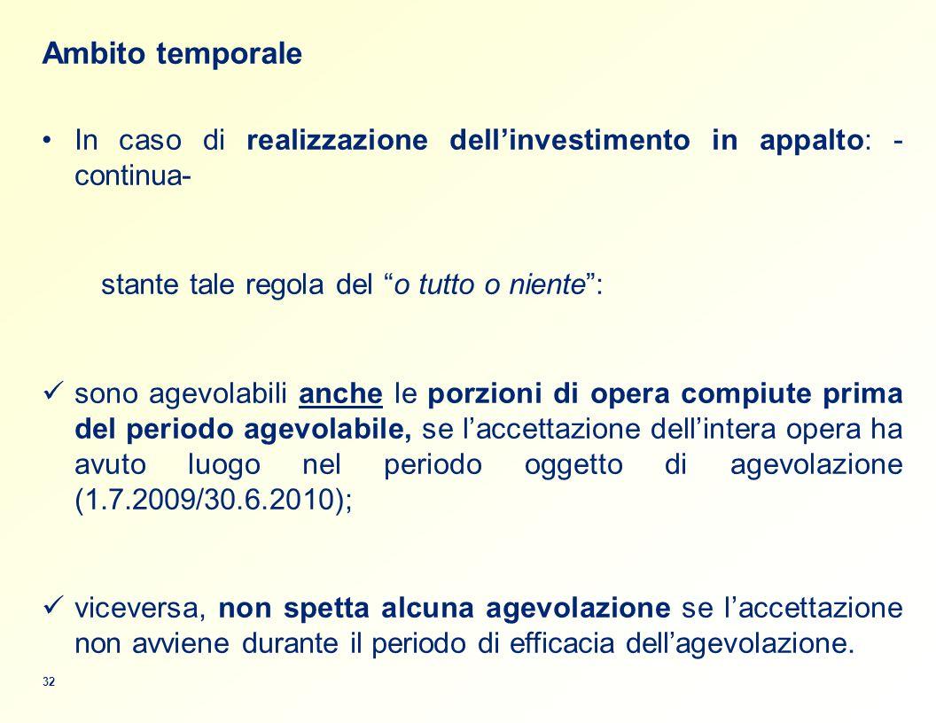 Ambito temporale In caso di realizzazione dell'investimento in appalto: - continua- stante tale regola del o tutto o niente :