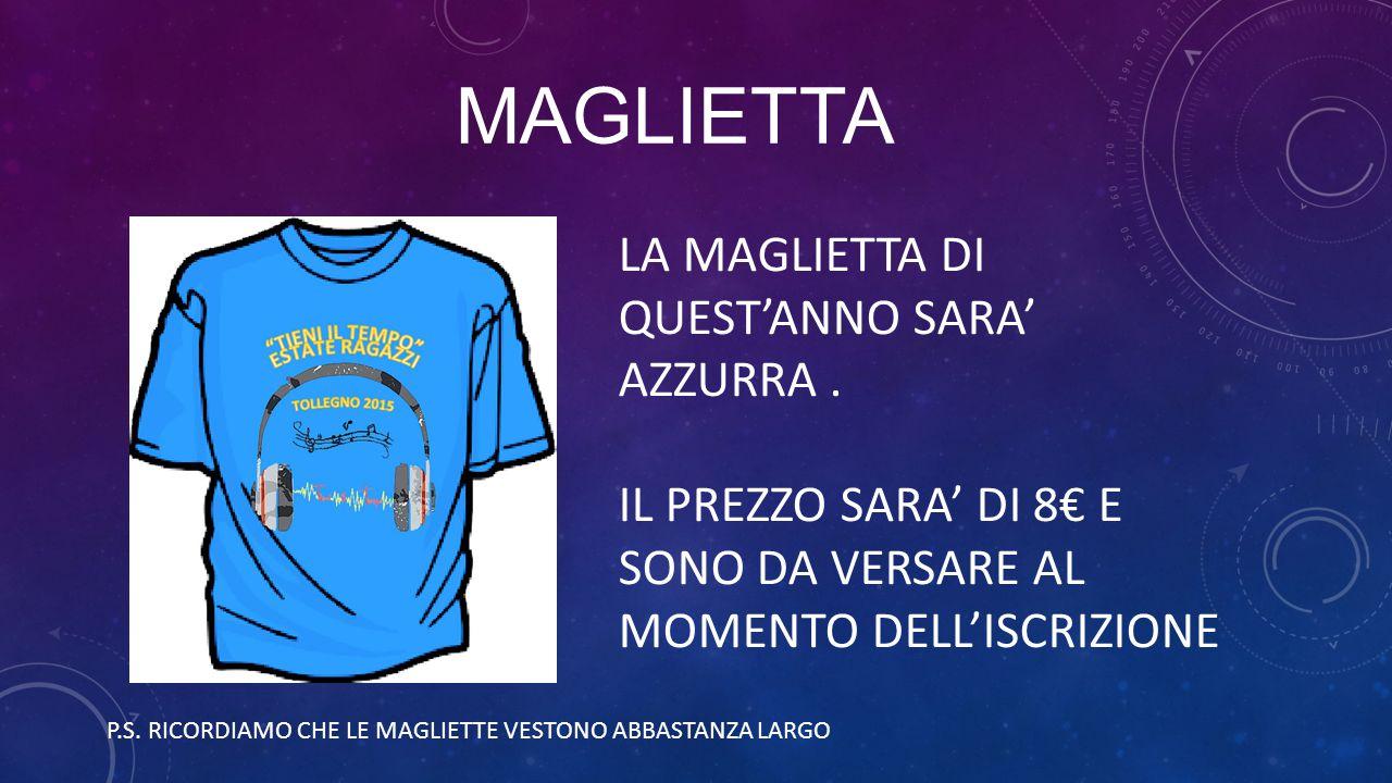 MAGLIETTA LA MAGLIETTA DI QUEST'ANNO SARA' AZZURRA .